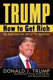 Trump: How to Get Rich ebook by Kobo.Web.Store.Products.Fields.ContributorFieldViewModel