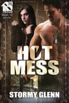 Hot Mess 1 ebook by