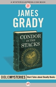 Condor in the Stacks ebook by James Grady