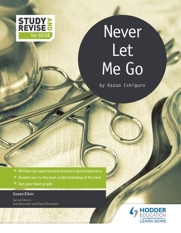 Study and Revise for GCSE: Never Let Me Go ebook by Susan Elkin,Sue Bennett,Dave Stockwin