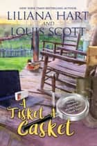 A Tisket a Casket ebook by Liliana Hart, Louis Scott