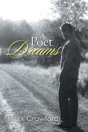 A Poet Dreams ebook by Mark Crawford