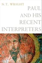 Paul and His Recent Interpreters ebook by N. T. Wright