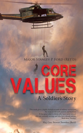 Core Values - A Soldier's Story ebook by Major Stanley P. Ford (Ret)