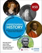 Understanding History: Key Stage 3: Britain in the wider world, Roman times–present eBook by Michael Riley, Alex Ford, Kath Goudie,...