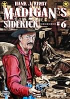 Madigan 6: Madigan's Sidekick ebook by Hank J. Kirby