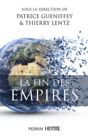 La fin des Empires ebook by COLLECTIF,Thierry LENTZ