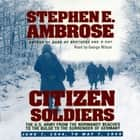 Citizen Soldiers audiobook by Stephen E. Ambrose