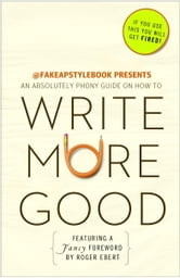 Write More Good - An Absolutely Phony Guide ebook by The Bureau Chiefs