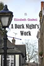 A Dark Night's Work ebook by Elizabeth Gaskell