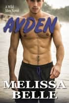 Ayden ebook by Melissa Belle