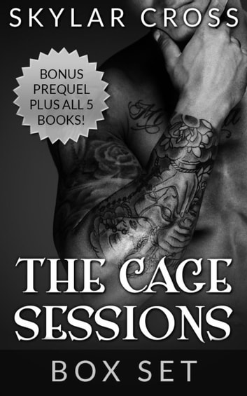 The Cage Sessions: Complete Box Set ebook by Skylar Cross