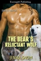 The Bear's Reluctant Wolf ebook by Jenika Snow
