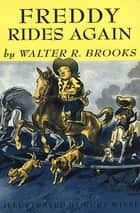 Freddy Rides Again ebook by Walter R. Brooks, Kurt Wiese