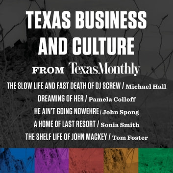 Texas Business and Culture from Texas Monthly audiobook by Various