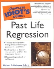 The Complete Idiot's Guide to Past Life Regression ebook by Michael Hathaway D.C.H