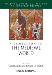 A Companion to the Medieval World ebook by Carol Lansing,Edward D.  English