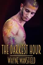 The Darkest Hour ebook by Wayne Mansfield