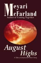 August Highs - A Tales of Unification Short Story ebook by Meyari McFarland