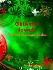 GhiAna's Jewels ebook by Patricia Norman Rachal