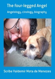 The Four Legged Angel ebook by Scribe Valdemir Mota De Menezes