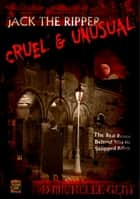 Cruel...and Unusual ebook by D Michelle Gent