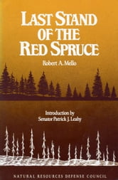 Last Stand of the Red Spruce ebook by Robert A. Mello