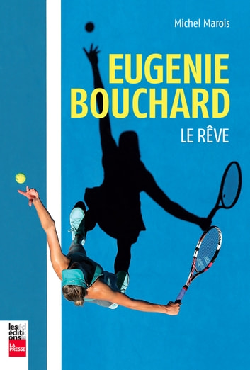 Eugenie Bouchard: Le rêve ebook by Michel Marois