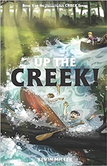 Up the Creek! ebook by Kevin Miller