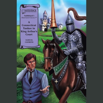 A Connecticut Yankee in King Arthur's Court Digital Audio audiobook by Samuel Langhorne Clemens
