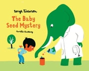 The Baby seed mystery ebook by Aurélie Guillerey, Serge Tisseron