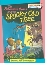 The Berenstain Bears and the Spooky Old Tree ebook by Stan Berenstain,Jan Berenstain