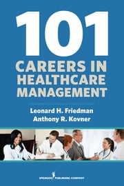 101 Careers in Healthcare Management ebook by Kobo.Web.Store.Products.Fields.ContributorFieldViewModel