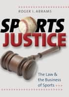 Sports Justice ebook by Roger I. Abrams