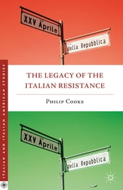 The Legacy of the Italian Resistance ebook by Philip Cooke