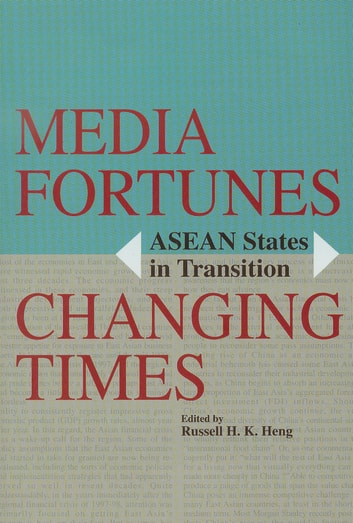 Media Fortunes, Changing Times: ASEAN States in Transition ebook by Russell Hiang-Khng Heng