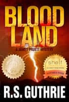 Blood Land: A James Pruett Mystery (Volume One) ebook by R.S. Guthrie