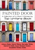 Painted Door ebook by Top Writers Block