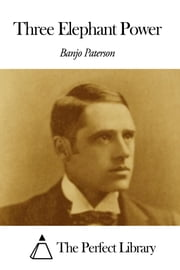 Three Elephant Power ebook by Banjo Paterson