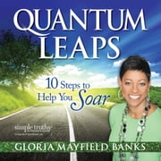 Quantum Leaps - 10 Steps to Help You Soar audiobook by Gloria Mayfield Banks