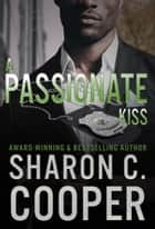 A Passionate Kiss ebook by