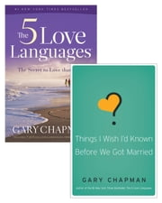 The 5 Love Languages/Things I Wish I'd Known Before We Got Married Set ebook by Gary D. Chapman