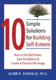 10 Simple Solutions for Building Self-Esteem: How to End Self-Doubt, Gain Confidence, and Create a Positive Self-Image