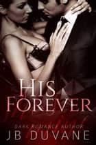 His Forever ebook by JB Duvane