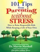 101 Tips from Parenting Without Stress ebook by Dr. Marvin Marshall