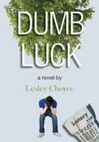 Dumb Luck ebook by Lesley Choyce