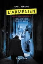 L'Arménien - Nuits nantaises, T1 eBook by Carl Pineau