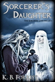 Sorcerer's Daughter ebook by K. B. Forrest