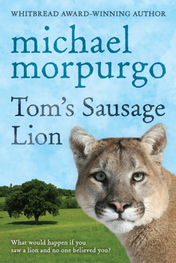 Tom's Sausage Lion ebook by Michael Morpurgo