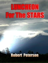 Luncheon For The Stars ebook by Robert Peterson